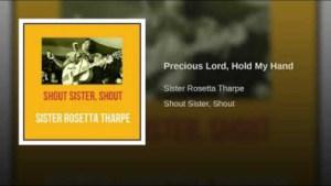 Sister Rosetta Tharpe - Precious Lord, Hold My Hand
